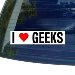 I Love Heart GEEKS   Window Bumper Sticker Automotive