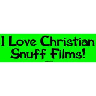 I Love Christian Snuff Films Large Bumper Sticker