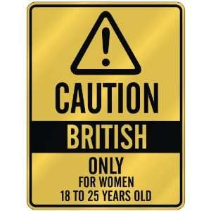 CAUTION  BRITISH ONLY FOR WOMEN 18 TO 25 YEARS OLD  PARKING SIGN