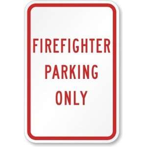 Firefighter Parking Only High Intensity Grade Sign, 18 x
