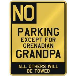 NO  PARKING EXCEPT FOR GRENADIAN GRANDPA  PARKING SIGN