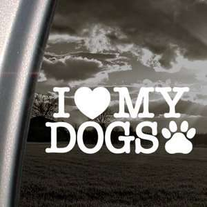 I Love My Dogs Decal Car Truck Bumper Window Sticker Automotive