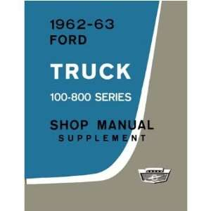 1962 1963 FORD TRUCK LIGHT MEDIUM DUTY Service Manual