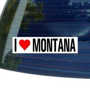 I Love Heart MONTANA   Window Bumper Sticker Automotive