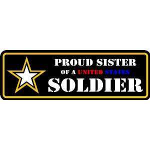 PROUD SISTER OF A US ARMY SOLDIER DECAL STICKER 2x6