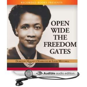 Open Wide the Freedom Gates A Memoir [Unabridged] [Audible Audio